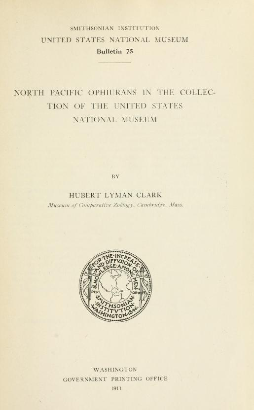 Media of type text, Clark 1911. Description:North Pacific Ophiurans in the Collection of the United States National Museum