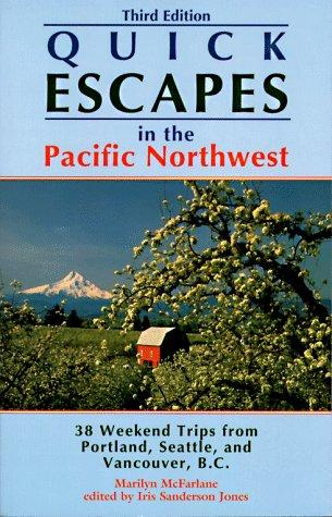 Quick Escapes in the Pacific Northwest