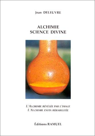 Alchimie, science divine by Jean Deleuvre