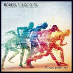 Robert Schroeder - SlowMo