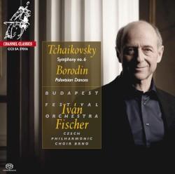 Tchaikovsky: Symphony no. 6 / Borodin: Polovtsian Dances by Tchaikovsky ,   Borodin ;   Budapest Festival Orchestra ,   Iván Fischer