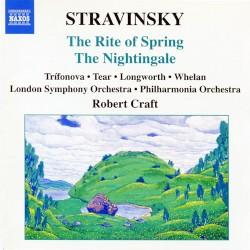 The Rite of Spring / The Nightingale by Stravinsky ;   Trífonova ,   Tear ,   Longworth ,   Whelan ,   London Symphony Orchestra ,   Philharmonia Orchestra ,   Robert Craft