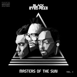 MASTERS OF THE SUN, VOL. 1 by Black Eyed Peas