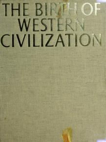 The birth of Western civilization: Greece and Rome by Grant, Michael