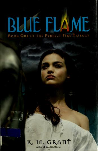Cover of: Blue flame | K. M. Grant