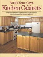 Cover of: Build your own kitchen cabinets