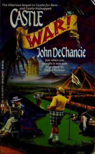 Castle War! by John Dechancie