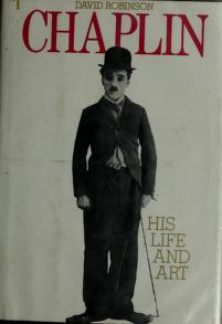Cover of: Chaplin, his life and art   David Robinson