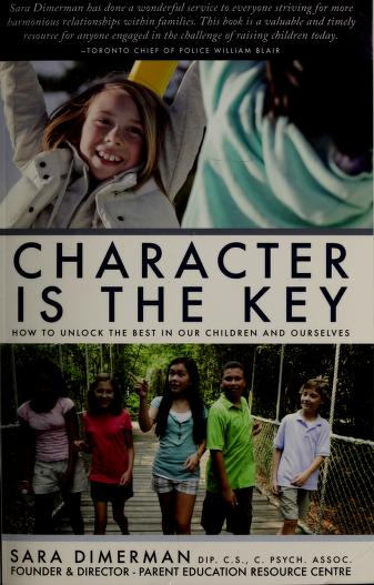 Character is the key by Sara Dimerman