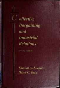 Cover of: Collective bargaining and industrial relations | Thomas A. Kochan