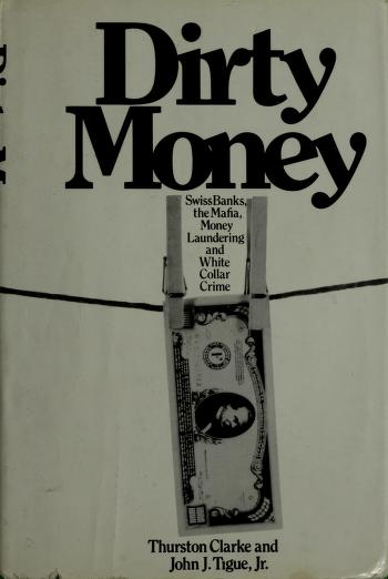 Cover of: Dirty money by Thurston Clarke