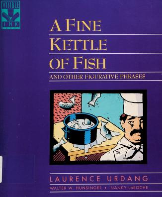 Cover of: A fine kettle of fish and other figurative phrases | Laurence Urdang