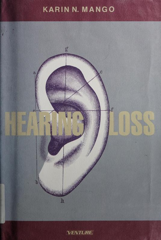 Hearing loss by Karin N. Mango