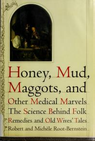 Cover of: Honey, mud, maggots, and other medical marvels | Robert Scott Root-Bernstein