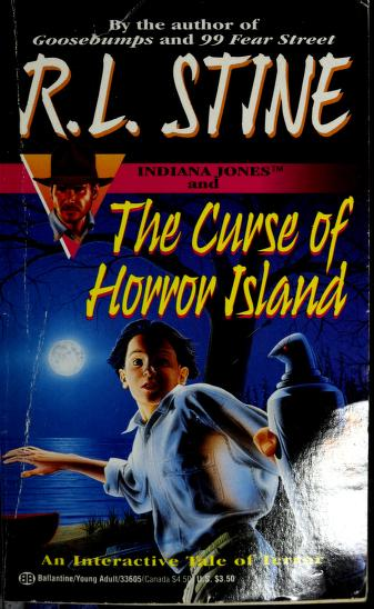 Indiana Jones and the curse of Horror Island by R. L. Stine