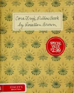 Cover of: Cora Fry's pillow book | Rosellen Brown
