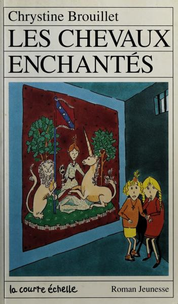 Cover of: Les Chevaux Enchantes | Chrystine Brouillet
