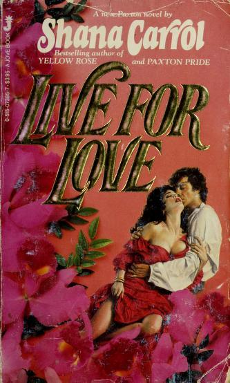 Cover of: Live For Love | Shana Carrol