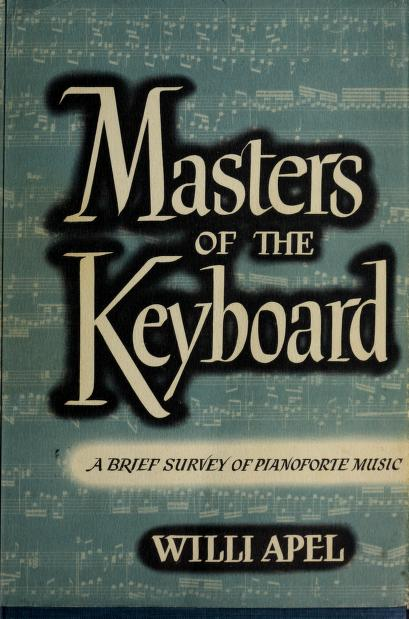 Masters of the keyboard by Willi Apel