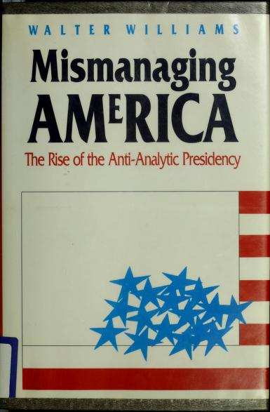 Mismanaging America by Williams, Walter E.