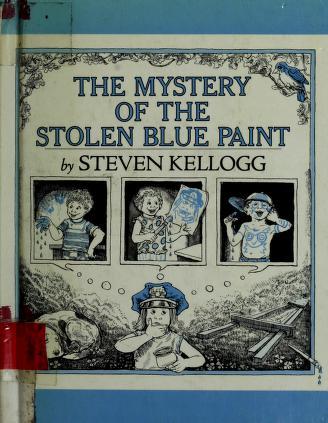 Cover of: The mystery of the stolen blue paint   Kellogg, Steven., Steven Kellogg