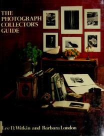Cover of: The photograph collector's guide | Lee D. Witkin