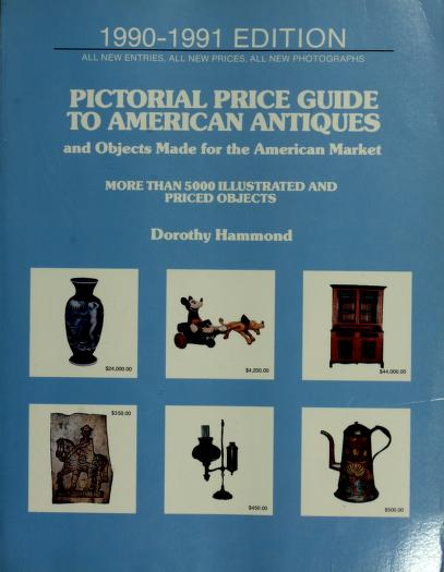Pictorial Price Guide to American Antiques, 1990-1991 by Dorothy Hammond