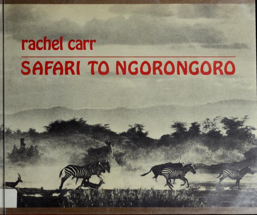 Safari to Ngorongoro by Rachel E. Carr