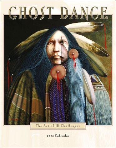 Ghost Dance 2003 Calendar by J. D. Challenger