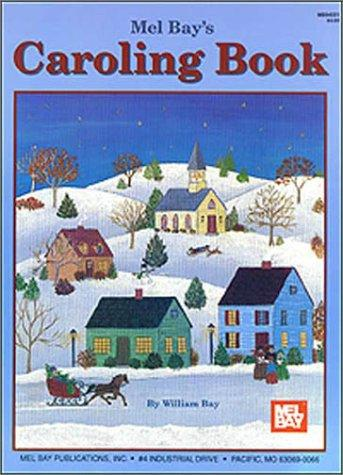 Mel Bay's Caroling Book by William Bay