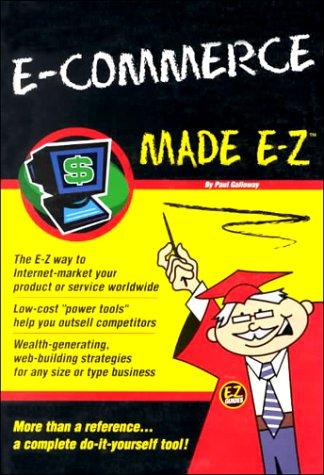 E-Commerce Made E-Z (Made E-Z Guides) by Paul Galloway