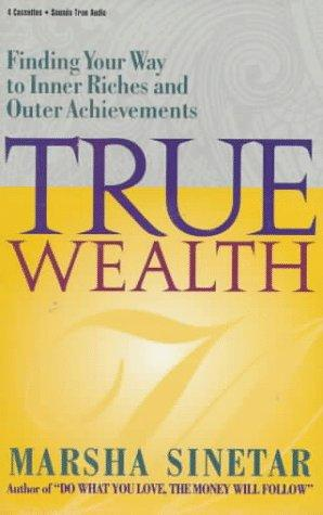 True Wealth by Marsha Sinetar