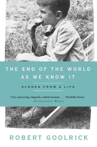 The End of the World as We Know It by Robert Goolrick