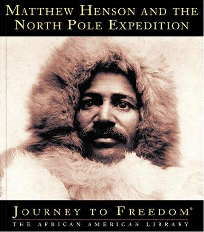 Matthew Henson and the North Pole Expedition (Journey to Freedom) by Ann Gaines