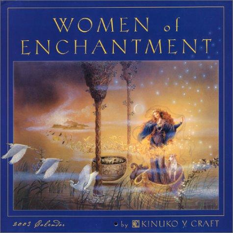 Women of Enchantment 2003 Calendar by Kinuko Craft