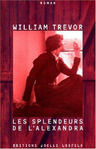 Les splendeurs de l'Alexandra by William Trevor